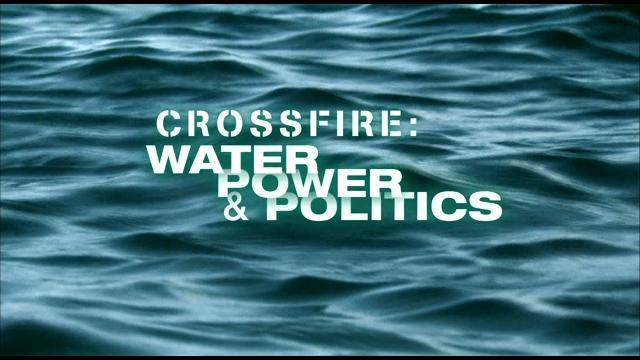 I-Team: Crossfire -- Water, Power and Politics