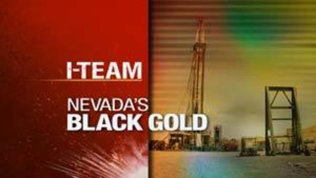I-Team: Black Gold in the Silver State?