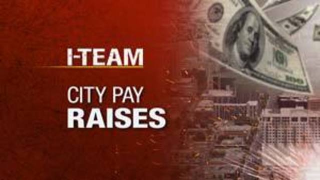 I-Team: City Gives Pay Increases