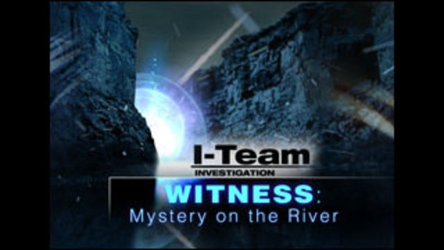 I-Team: Mystery on the River Part 2