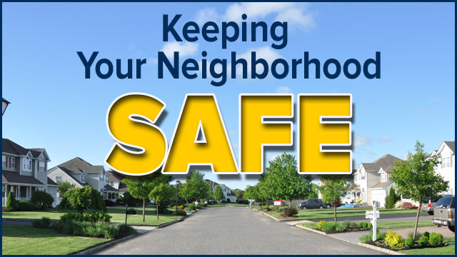 Keeping your neighborhood safe