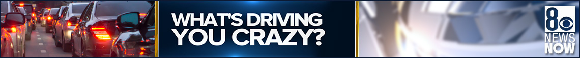 8 News NOW What's Driving You Crazy